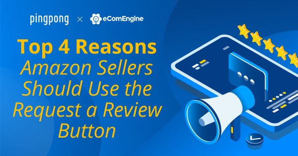 Top 4 Reasons Amazon Sellers Should Use the Request a Review Button