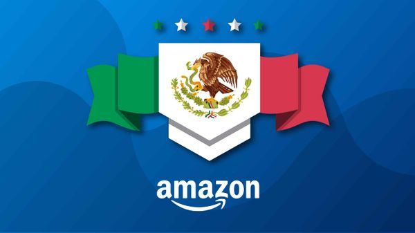 Expanding to Amazon Mexico, New Opportunities South of the Border